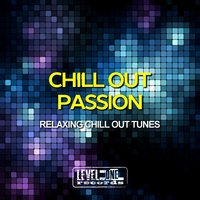 Chill Out Passion (Relaxing Chill Out Tunes) — With Compliments