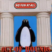 Out Of Bounds — No Fun At All