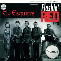 Flashin' Red — The Esquires