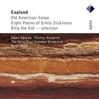 Copland : Old American Songs & 12 Poems of Emily Dickinson — Dawn Upshaw, Thomas Hampson, Hugh Wolff & Saint Paul Chamber Orchestra, Saint Paul Chamber Orchestra