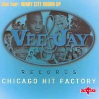 Vee-jay Years - Chicago Hit Factory - Disc Four — сборник