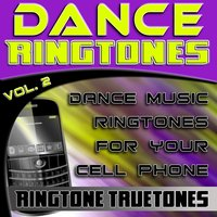 Dance Ringtones Vol. 2 - Dance Music Ringtones For Your Cell Phone — Ringtone Truetones