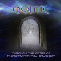 Through the Gates of Nocturnal Sleep — Cygnotic
