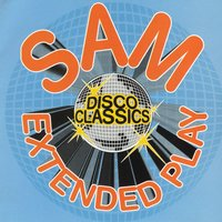 Sam Records Extended Play Disco Classics — Sam Records Extended Play Disco Classics