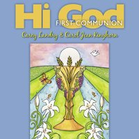 Hi God: First Communion — Carey Landry