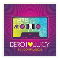 I Love Juicy — Dero