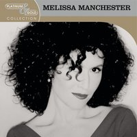 Platinum & Gold Collection — Melissa Manchester
