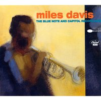 Miles Davis The Blue Note And Capitol Recordings — Miles Davis
