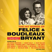 The Hit Songs of Felice & Boudleaux Bryant 1949-62 — сборник