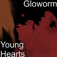 Young Hearts — Gloworm