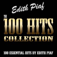 The 100 Hits Collection — Edith Piaf