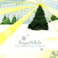 My Christmas Project — Bryan White
