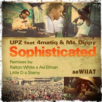 Sophisticated — UPZ, 4matiq, Ms. Dippy