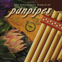 The Wonderful World of Panpipes, Vol. I — Brad White, Pierre Grill
