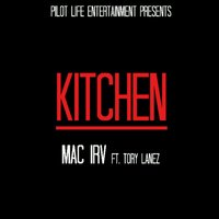 Kitchen — Tory Lanez, Mac Irv