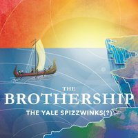 The Brothership — The Yale Spizzwinks (?)