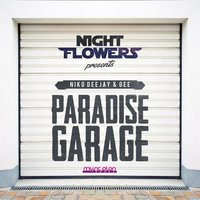 Paradise Garage — Gee, Niko Deejay, Night Flowers, Night Flowers, Niko Deejay, Gee