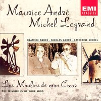 Les Moulins de mon Coeur (The Windmills of your Mind) — Maurice Andre/Michel Legrand