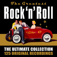 Rock 'n' Roll - The Ultimate Collection - 125 Original Recordings — сборник