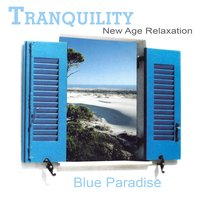 Tranquility New Age Relaxation: Blue Paradise — Van Angel