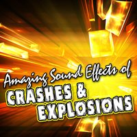 Amazing Sound Effects of Crashes & Explosions — Sound FX