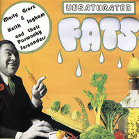 Unsaturated Fats — Marty Grosz, Keith Ingham, Paswonky Serenaders
