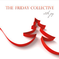 With Joy — The Friday Collective