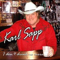 I Don't Drink No More — Karl Sapp