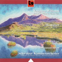 Ralph Vaughan William: Fantasia on a Theme by Thomas Tallis - Frank Martin: Polyptyque - Arthur Honegger: Simphony No. 2 for Strings and Trumpet, H. 153 — Ральф Воан-Уильямс, Frank Martin, Arthur Honegger, Emmanuel Siffert, Swiss Chamber Orchestra