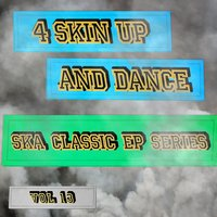 4 Skin up and Dance - Ska Classic EP Series, Vol. 13 — сборник