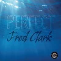 Perfect — Fred Clark
