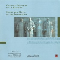 Chants et Musiques de la Réforme (Songs and Music of the Protestant Reformation) — Jacob Van Eyck, Martin Luther, Eustache du Caurroy, Friedrich Silcher, Giovanni Giacomo Gastoldi, Иоганн Себастьян Бах, Георг Фридрих Гендель, Дитрих Букстехуде