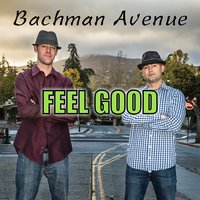 Feel Good — Bachman Avenue