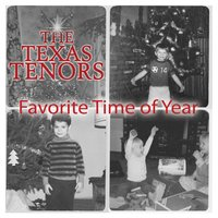 Favorite Time of Year — The Texas Tenors