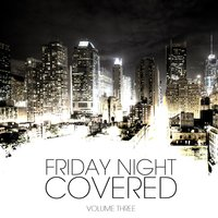 Friday Night Covered Vol. 3 — сборник
