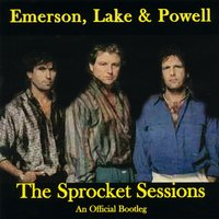 The Sprocket Sessions — Greg Lake, Cozy Powell, Emerson, Emerson, Lake & Powell, Lake & Powel, Emerson, Lake & Powel