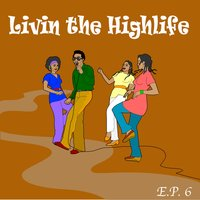 Living The Highlife EP 6 — сборник