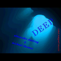 Deep - Single — Alexander Darling & Michael Thomas