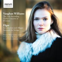Vaughan Williams: The Lark Ascending, Violin Concerto in D Minor - Elgar: Introduction & Allegro, Serenade for Strings — Tamsin Waley-Cohen