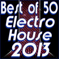 Best of 50 Electro House 2013 — сборник