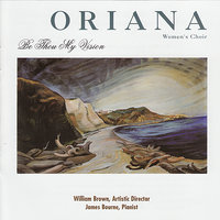 Be Thou My Vision — The Oriana Women's Choir