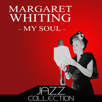 My Soul — Margaret Whiting
