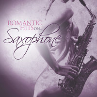 Romantic Hits On Saxophone — Saxophone Dreamsound