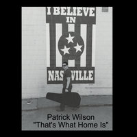 That's What Home Is — Patrick Wilson