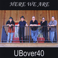 Here We Are — UBover40