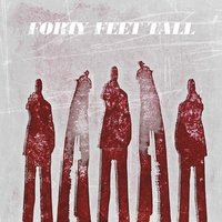 Forty Feet Tall — Forty Feet Tall