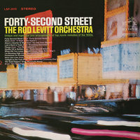 Forty-Second Street — The Rod Levitt Orchestra