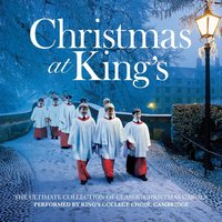 Christmas At King's — King's College Choir, Cambridge, Франц Грубер