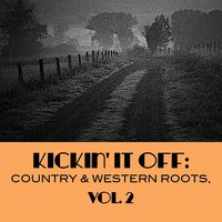 Kickin' It Off: Country & Western Roots, Vol. 2 — сборник