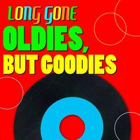 Long Gone - Oldies, But Goodies — сборник
